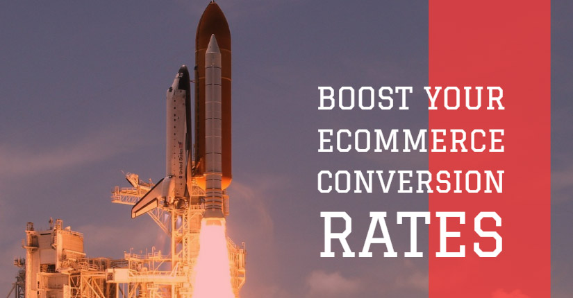 Boost Your Ecommerce Conversion Rates